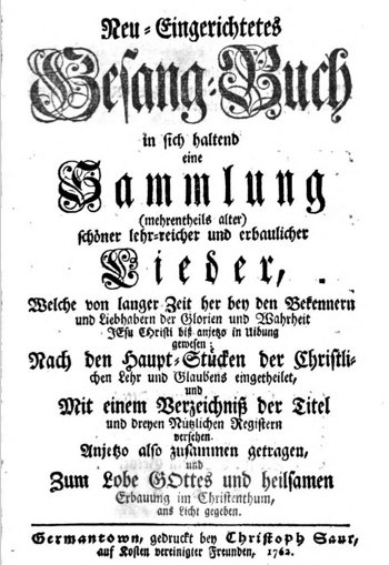 Fig. 2. Title Page of the Neu=Eingerichtetes Gesang=Buch... Germantown, Pa.: Christoph Saur, 1762. http://bit.ly/2gGF5yC.